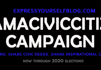 ExpressYourselfBlog's-I Am A Civic Citizen Campaign: Through 2020 Elections
